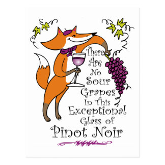 No Sour Grapes in this Pinot Noir! Postcard