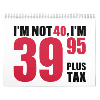 No soy 40 años de cumpleaños calendario de pared
