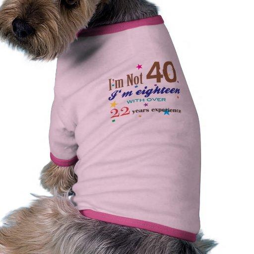 No soy 40 - regalo de cumpleaños divertido camisa de perro