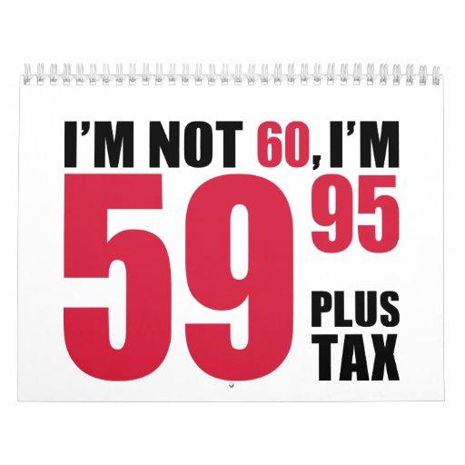 No soy 60 años de cumpleaños calendarios de pared