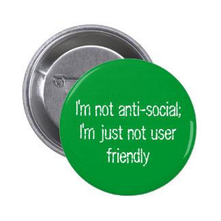 No soy antisocial;   No soy apenas de uso fácil Pin Redondo De 2 Pulgadas