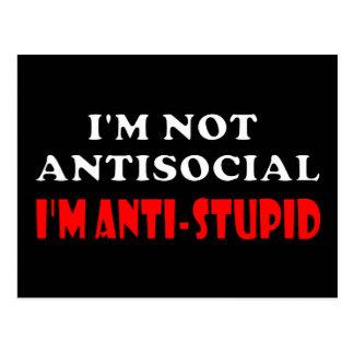 No soy antisocial yo soy Anti-Estúpido Tarjeta Postal