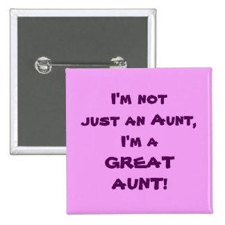 No soy apenas una tía, yo soy UNA GRAN TÍA Pin Cuadrada 5 Cm
