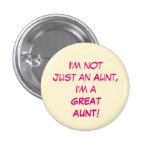 No soy apenas una tía, yo soy UNA GRAN TÍA Pin Redondo De 1 Pulgada