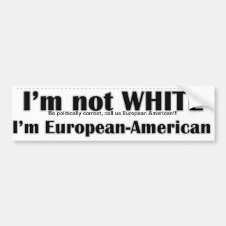 No soy blanco, yo soy americano europeo pegatina para auto