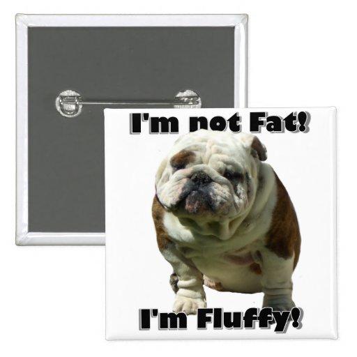No soy botón gordo del dogo pin cuadrado