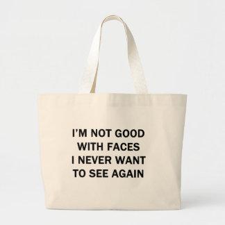 No soy bueno con las caras que nunca quiero ver bolsa tela grande