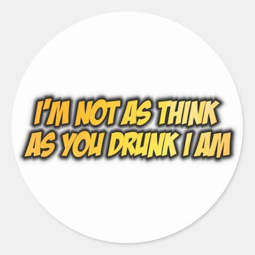 No soy como pienso mientras que usted bebido yo es pegatina redonda