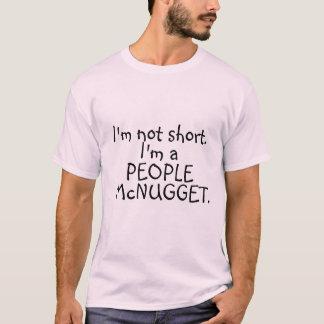 No soy corto. Soy una gente mcnugget. Playera