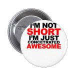 ¡No soy corto, yo soy apenas impresionante concent Pins