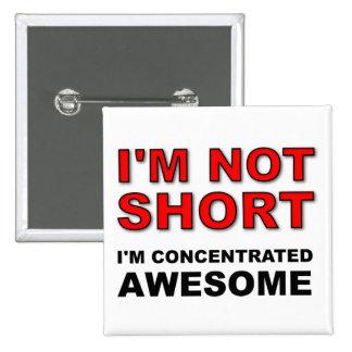 No soy corto yo soy divertido impresionante pin cuadrada 5 cm