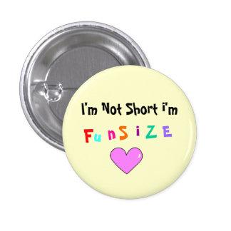 No soy corto yo soy, F, u, n, S, i, Z, E Pin Redondo De 1 Pulgada