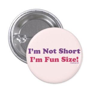 ¡No soy corto, yo soy tamaño de la diversión! Pin Redondo 2,5 Cm