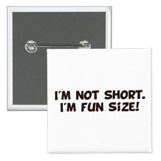 No soy corto yo soy tamaño de la diversión pin