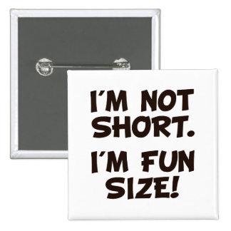 No soy corto yo soy tamaño de la diversión pins