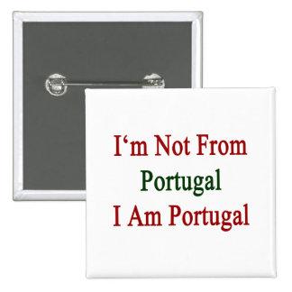 No soy de Portugal que soy Portugal Pins