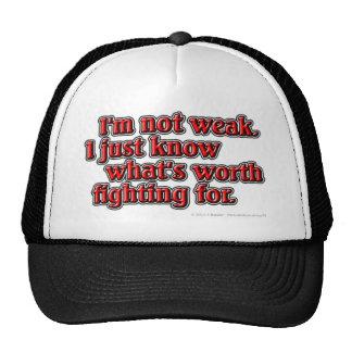 No soy débil. Apenas sé qué vale el luchar… Gorro De Camionero