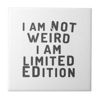 No soy extraño. Soy edición limitada Azulejo Cuadrado Pequeño