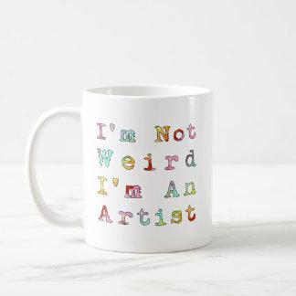 No soy extraño, yo soy artista taza de café