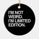 No soy EXTRAÑO yo soy EDICIÓN LIMITADA Adornos De Navidad