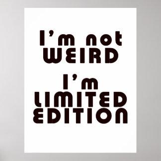 ¡No soy extraño, yo soy edición limitada! : Poster Póster