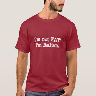 ¡No soy FAT! Soy italiano Playera