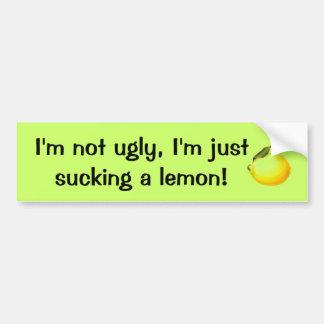¡No soy feo, yo apenas estoy chupando un limón! Pegatina Para Auto