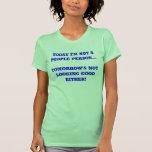 No soy hoy una persona de la GENTE… de mañana no… Camisetas