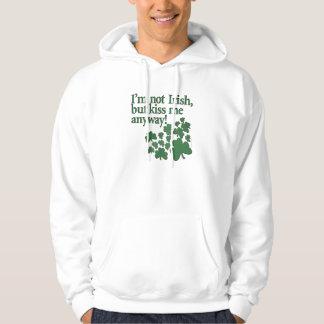 ¡No soy irlandés, sino me beso de todos modos! Suéter Con Capucha