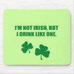No soy IRLANDÉS, SINO QUE BEBO COMO UNO Alfombrilla De Ratones