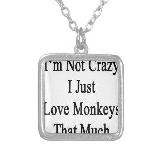 No soy los monos locos del amor de I apenas que Colgante Cuadrado