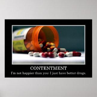 No soy más feliz que usted yo tiene mejores drogas póster