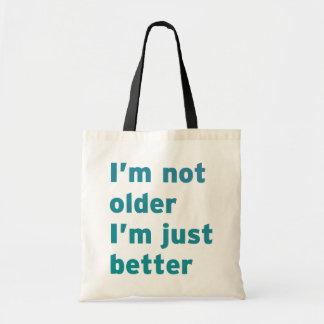No soy más viejo yo soy apenas mejor