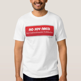 No Soy Naco, Soy Culturalmente Folklorico Rojo T Shirt