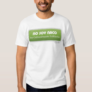 No Soy Naco, Soy Culturalmente Folklorico Verde T-shirt