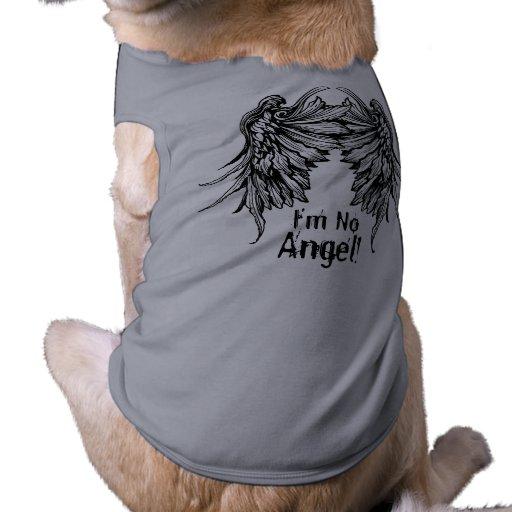 ¡No soy ningún ángel! Camiseta coa alas del perro Camisetas De Perrito