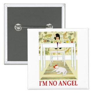 ¡No soy ningún ángel! Pin Cuadrado