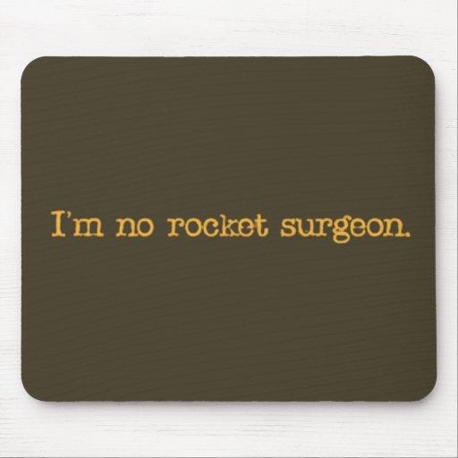 No soy ningún cirujano del cohete tapete de ratones