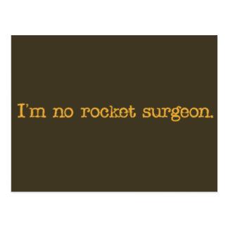 No soy ningún cirujano del cohete postal