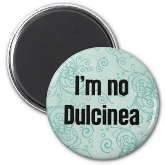 No soy ningún Dulcinea Imán Redondo 5 Cm