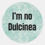 No soy ningún Dulcinea Pegatina Redonda