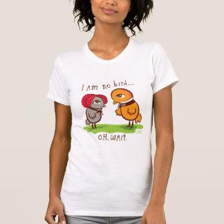 No soy ningún pájaro…. camisetas