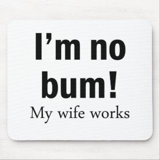 ¡No soy ningún vago! Mis trabajos de la esposa Tapetes De Ratones