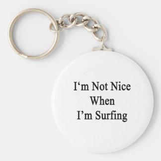 No soy Niza cuando estoy practicando surf Llavero Personalizado