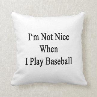 No soy Niza cuando juego a béisbol Cojin