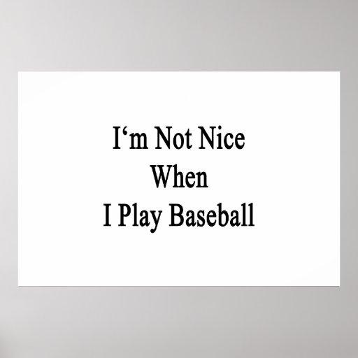 No soy Niza cuando juego a béisbol Póster