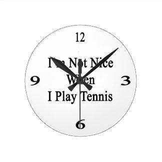 No soy Niza cuando juego a tenis Reloj De Pared