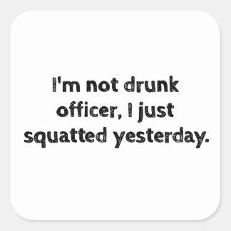 No soy oficial borracho, yo acabo de ponerse en pegatina cuadrada