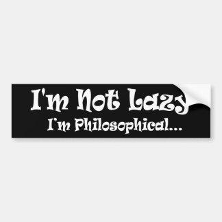 No soy perezoso - soy filosófico pegatina de parachoque