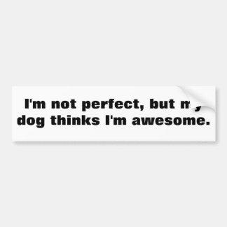 No soy perfecto, pero mi perro piensa que soy impr pegatina de parachoque